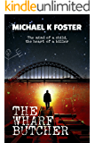 The Wharf Butcher: A gripping new serial killer thriller with a twist (DCI Jack Mason series Book 1)