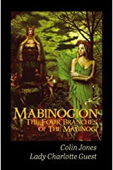 Mabinogion, the Four Branches of The Mabinogi (Annotated): The Ancient Celtic Epic Kindle Edition
