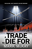 A Trade to Die For (The Severance Series Book 2)