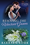 Rescuing the Reluctant Groom: A Heartwarming Romance (Windy City Romance Book 5)
