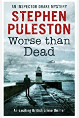 Worse Than Dead: An exciting British crime thriller (Inspector Drake Book 2) Kindle Edition