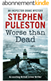 Worse Than Dead: An exciting British crime thriller (Inspector Drake Book 2) (English Edition)