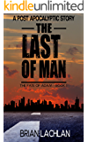 Post-Apocalyptic Thriller: The Last of Man. The Fate of Adam. Book 1: A Post Apocalyptic EMP Thriller.