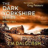 The Dark Yorkshire Series: Books 1-3: The DI Caslin Box Set