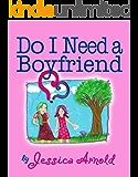 Do I Need a Boyfriend