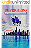 SUPERHERO - Blue Knight: Episode I, Birth of a Superhero (Superhero Blue Knight Episodes Book 1)