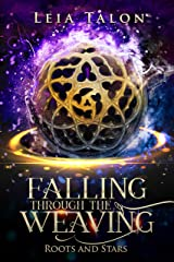 Falling Through the Weaving (Roots and Stars Book 1) Kindle Edition