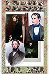 The Victorian Blogs of John Nicholson Kindle Edition