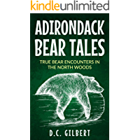 Adirondack Bear Tales: True bear encounters in the North Woods