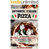 Authentic Italian Pizza: How to make a genuine homemade Italian pizza, focaccia and sheet pan pizza. Professional…