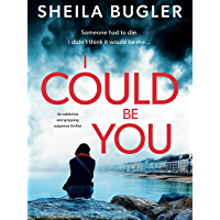I Could Be You: An addictive and gripping suspense thriller (English Edition)