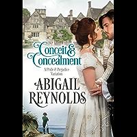 Conceit & Concealment: A Pride & Prejudice Variation (English Edition)