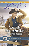 A Family for the Soldier (Lone Star Cowboy League Book 4)