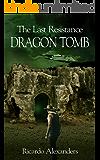 The Last Resistance: Dragon Tomb