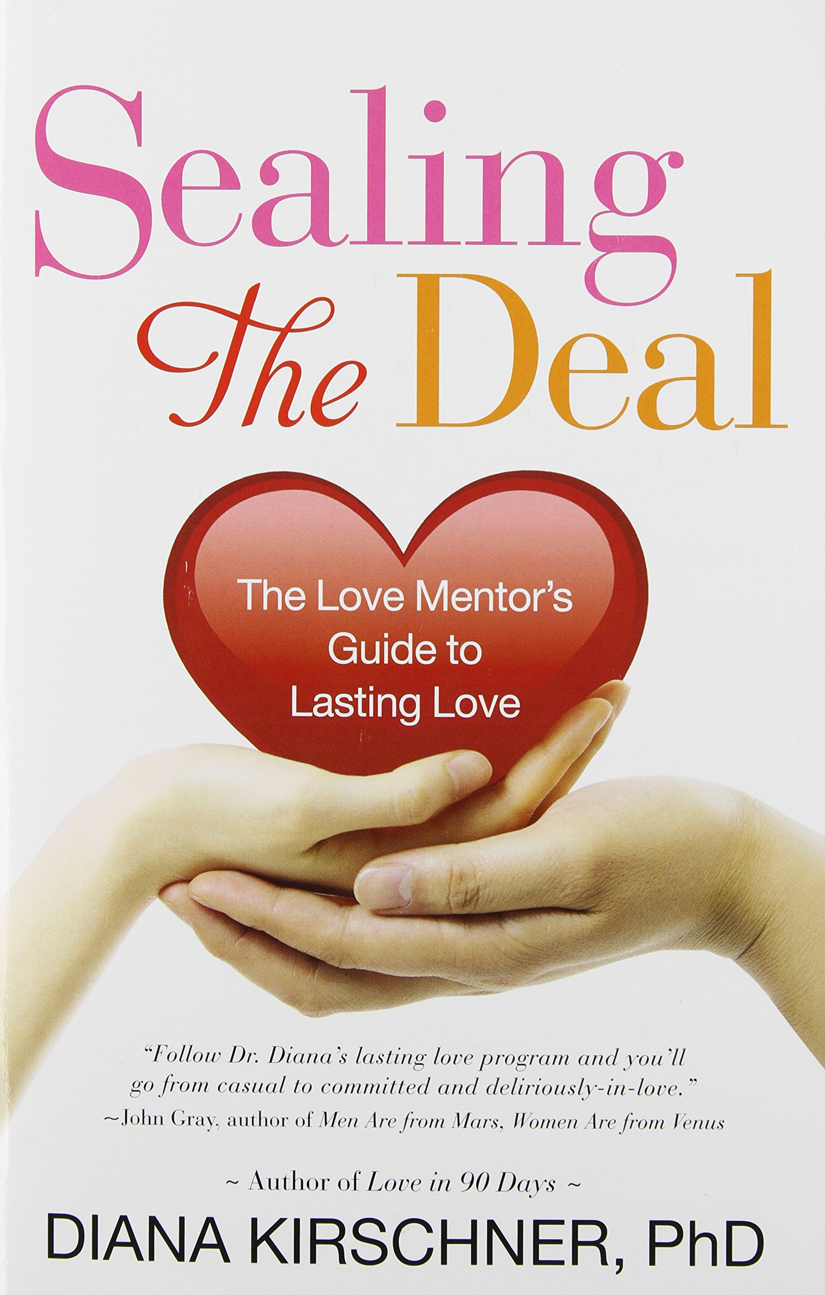 Sealing the Deal: The Love Mentor's Guide to Lasting Love: Diana Kirschner:  8601419981267: Amazon.com: Books