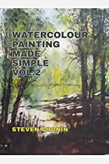 Watercolour Painting Made Simple Vol.2 Kindle Edition