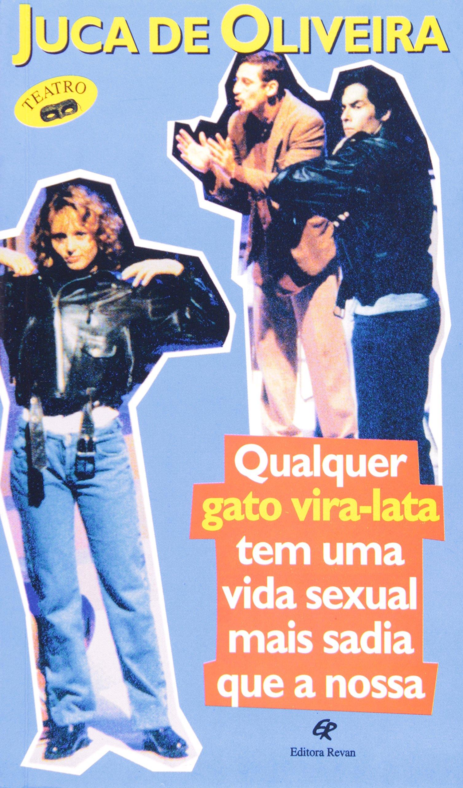 QUALQUER GATO VIRA-LATA TEM UMA VIDA SEXUAL MAIS SADI (Portuguese Brazilian) Paperback – 1998