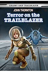 Terror on the Trailblazer (Colony Ship Trailblazer Book 3) Kindle Edition