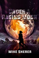 Under a Raging Moon Kindle Edition