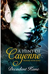 A Hint of Cayenne: The Trouble with Elves Kindle Edition