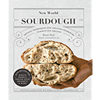 New World Sourdough:Artisan Techniques for Creative Homemade Fermented Breads; With Recipes for Birote, Bagels, Pan de Coco, Beignets, and More (English Edition)
