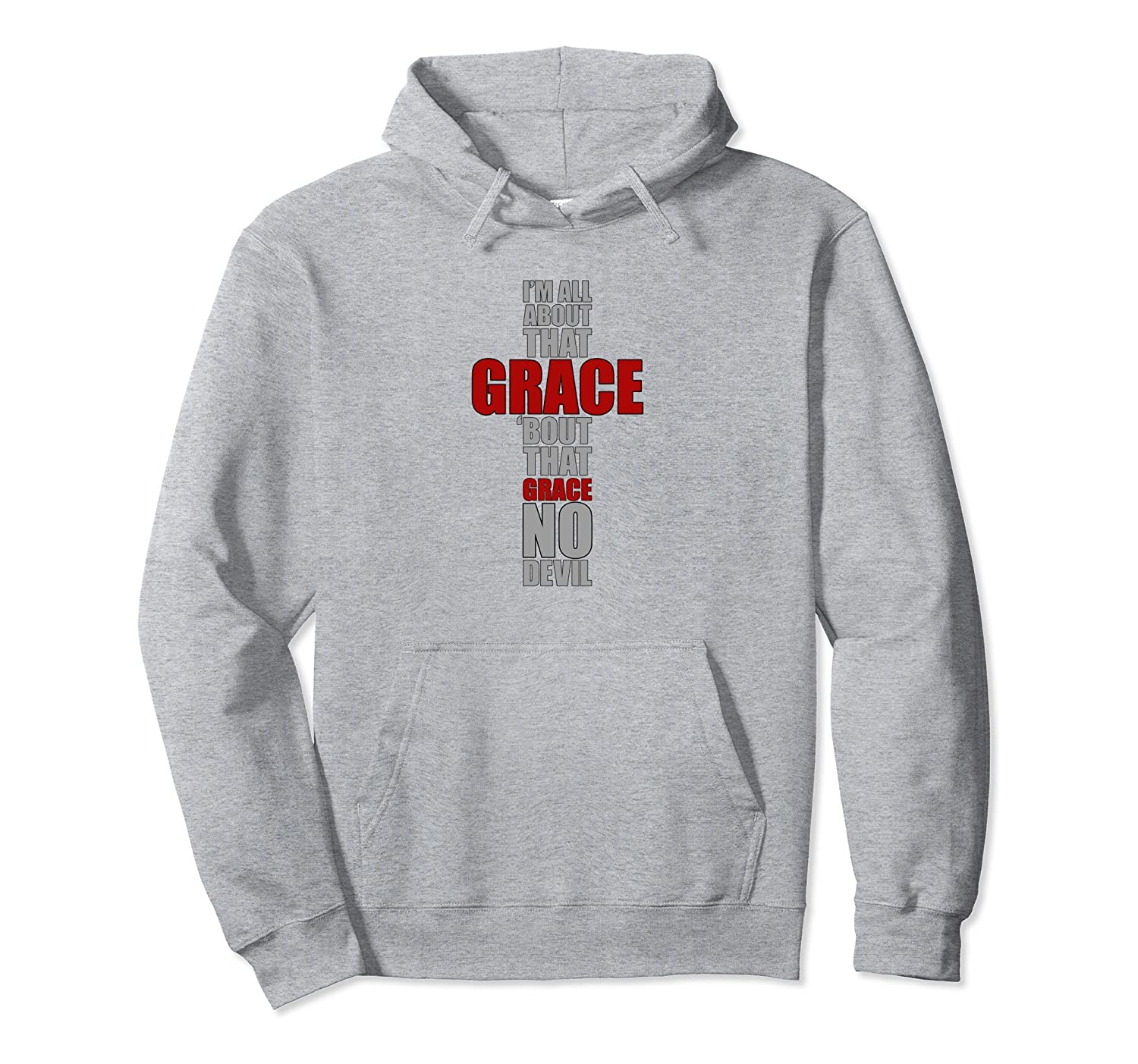 All About That Grace No Devil - God Lover Hoodie-mt
