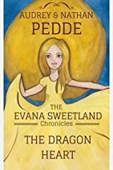 The Dragon Heart (The Chronicles of Evana Sweetland Book 1) Kindle Edition