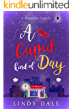 A Cupid Kind Of Day (Romantic Comedy Novellas Book 2)