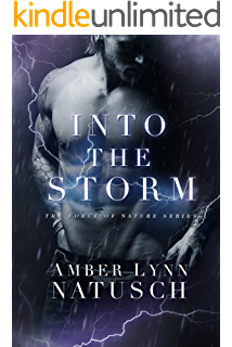Into The Storm Force Of Nature Book 2