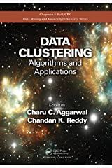 Data Clustering: Algorithms and Applications (Chapman & Hall/CRC Data Mining and Knowledge Discovery Series Book 31) Kindle Edition