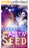 Spreading the Alien Seed (An Alien Breed Book 2)