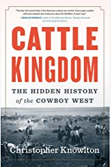 Cattle Kingdom: The Hidden History of the Cowboy West Kindle Edition