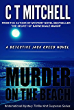 Murder On The Beach: A Detective Jack Creed Mystery Thriller Series (Cabarita Crimes Series Book 4)