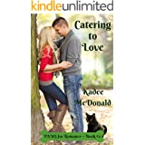 Catering to Love: (Clean Contemporary Texas Hill Country Romance) (PAWS for Romance Book 2)