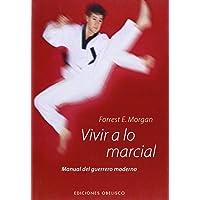 Vivir a lo Marcial (Artes Marciales)