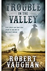Trouble in The Valley: A Classic Western Fiction Novel Kindle Edition