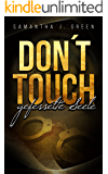 Don´t Touch: Gefesselte Seele