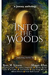 Into the Woods: a fantasy anthology Kindle Edition
