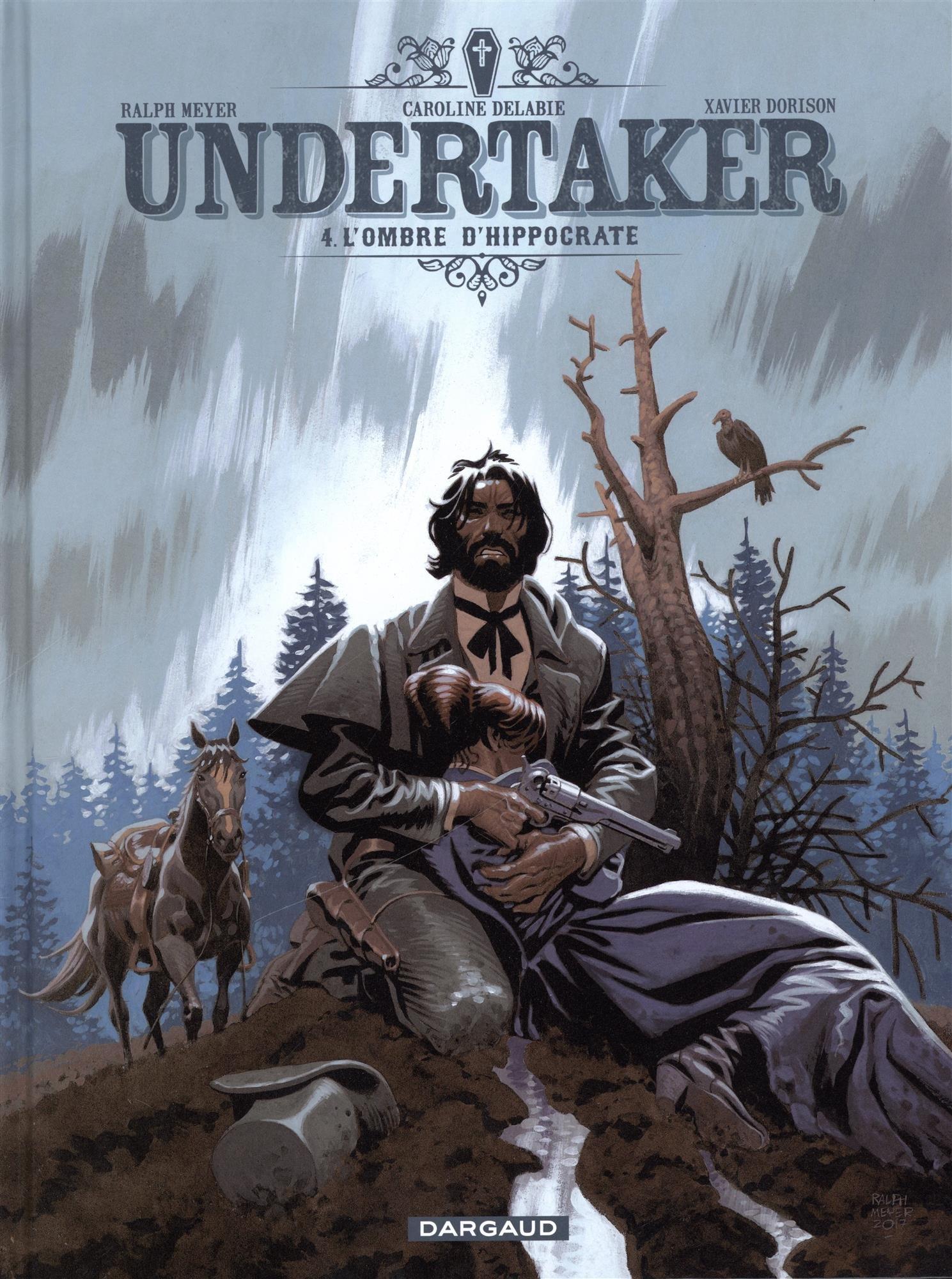 Undertaker - tome 4 - L'Ombre d'Hippocrate Album – 24 novembre 2017 Dorison Xavier Meyer Ralph Dargaud 2505068208