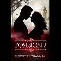 POSESIÓN 2: Increíble historia romántica & hombres lobo (Los Hombres Lobo de Channing)