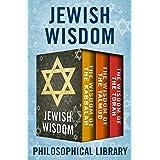 Jewish Wisdom: The Wisdom of the Kabbalah, The Wisdom of the Talmud, and The Wisdom of the Torah