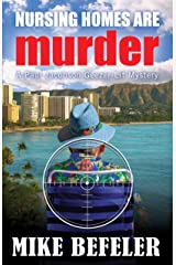 Nursing Homes Are Murder (Paul Jacobson Geezer-lit Mystery Series Book 6) Kindle Edition