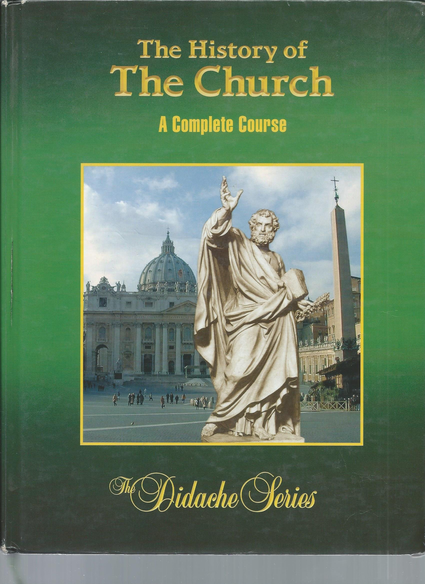The History of the Church. A Complete Course. First Edition [Didache Series]:  Rev. Peter V. Armenio: 9781890177461: Amazon.com: Books