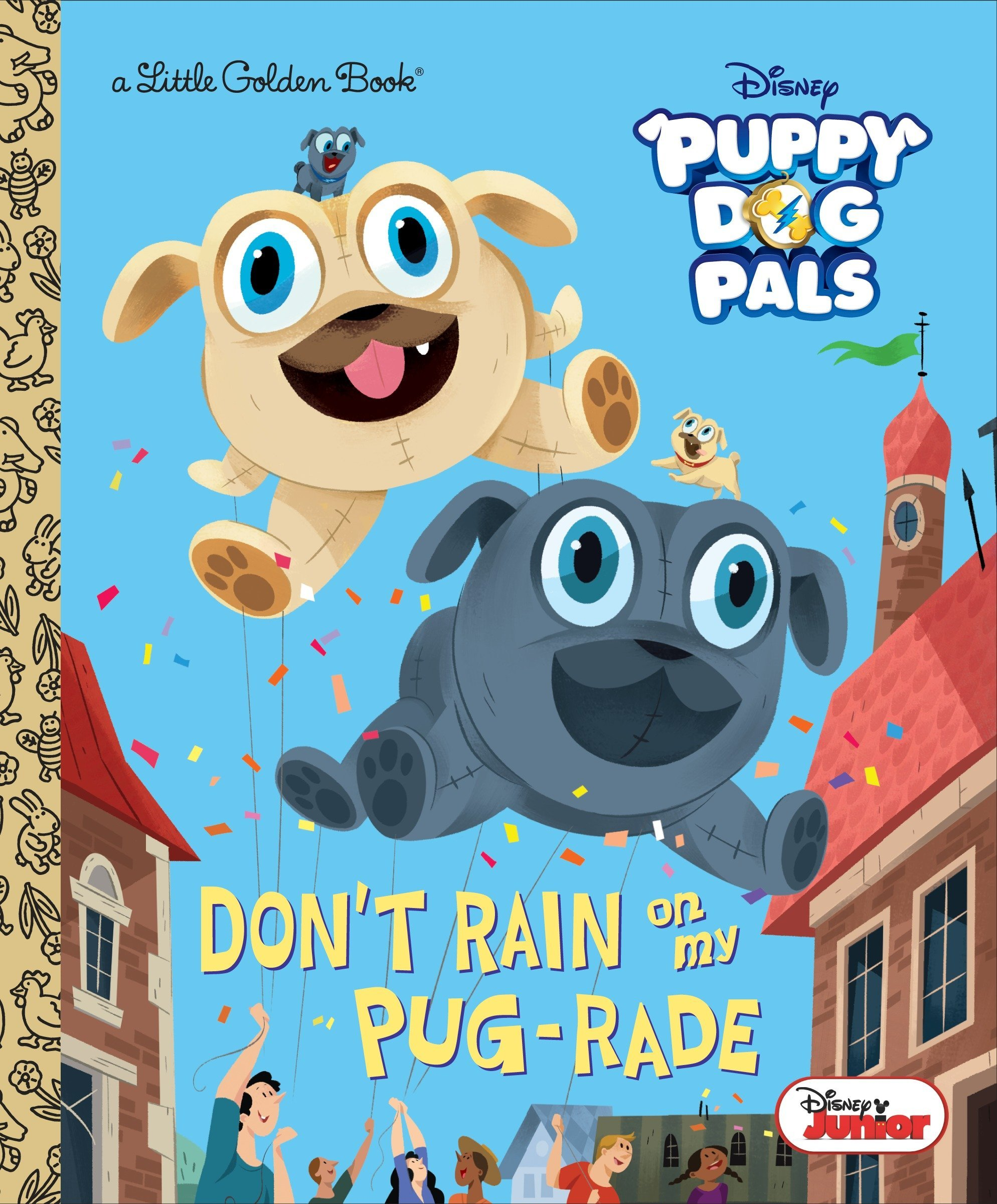 Don't Rain on My Pug-rade (Disney Junior Puppy Dog Pals) (Little Golden Book):  Lauren Forte, Maryam Sefati: 9780736439008: Amazon.com: Books