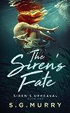 The Siren's Fate: A Mermaid Romance (Siren's Upheaval Book 1)