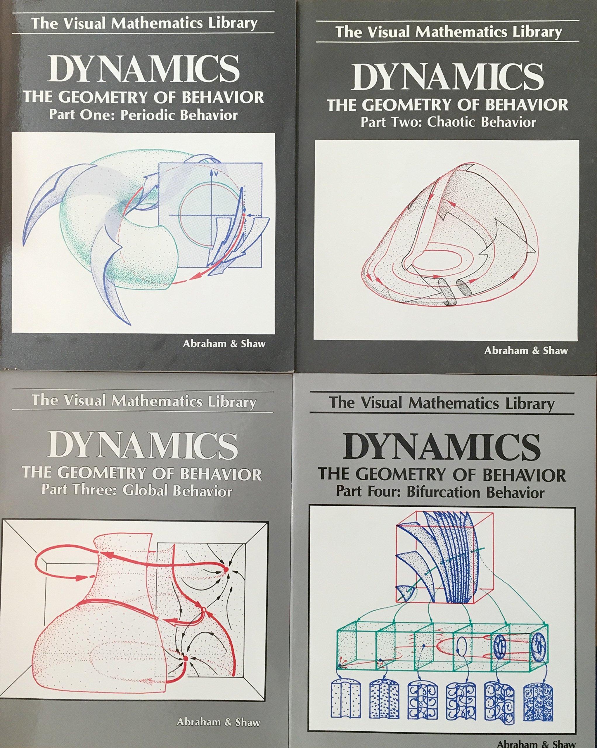 Dynamics: The Geometry of Behavior. 4 Volume Set: Periodic Behavior, Chaotic  Behavior, Global Behavior, Bifurcation Behavior [The Visual Mathematics ...