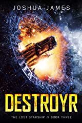 Destroyr: The Lost Starship (Book 3) Kindle Edition