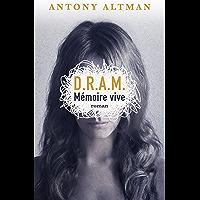 DRAM Mémoire vive: Roman (Littérature Française) (French Edition)