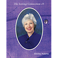 The Sewing Connection Series 15: Shirley Adams Sewing Connection