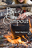 Biker Chick Campout: #8.5 (Rebel Wayfarers MC)